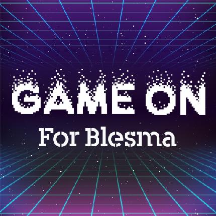 Game On for Blesma - Game On for Blesma - Game On for Blesma Entry