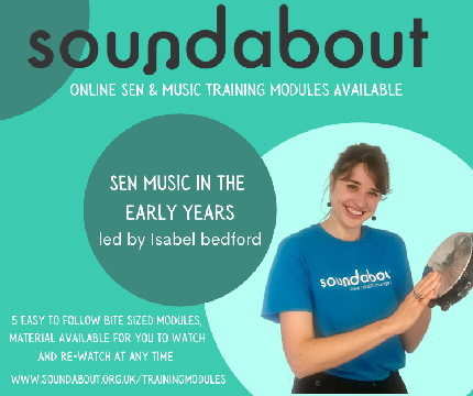 SEN Music in the Early Years with Isabel Bedford - Early Years SEN Music Module 1 - Introduction to Soundabout